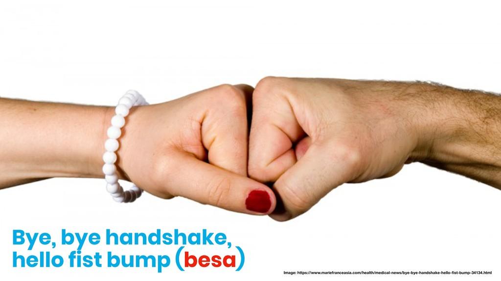 Bye, bye handshake, hello fist bump (besa) Imag...