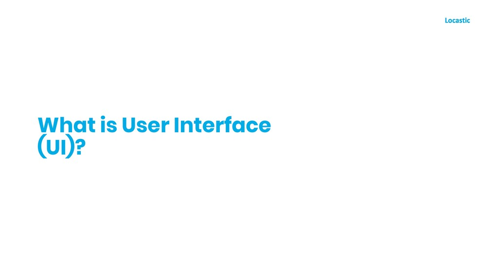 What is User Interface (UI)?