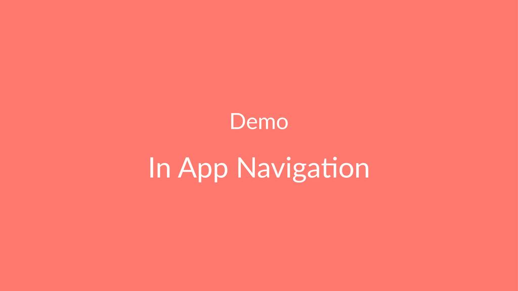 Demo In App Naviga+on