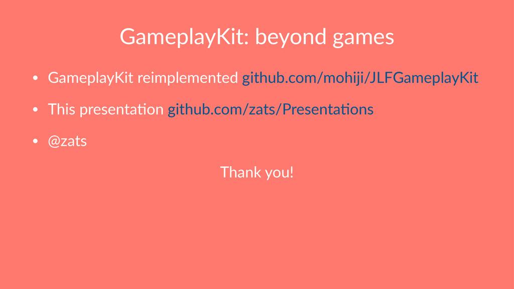 GameplayKit: beyond games • GameplayKit reimple...