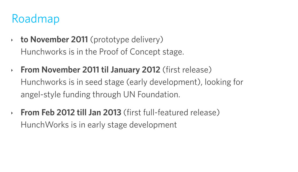 Roadmap ‣ to November 2011 (prototype delivery)...