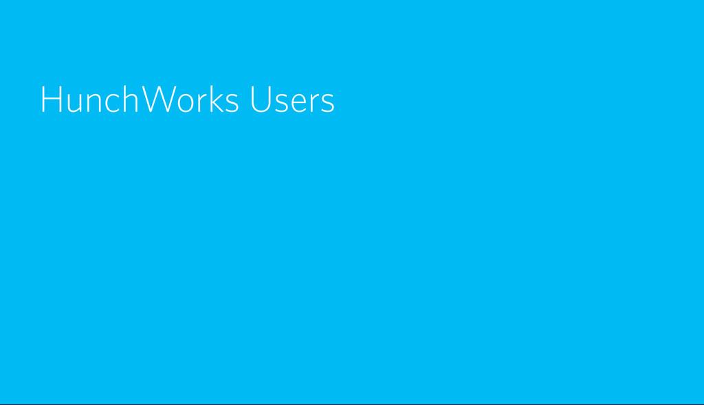 HunchWorks Users