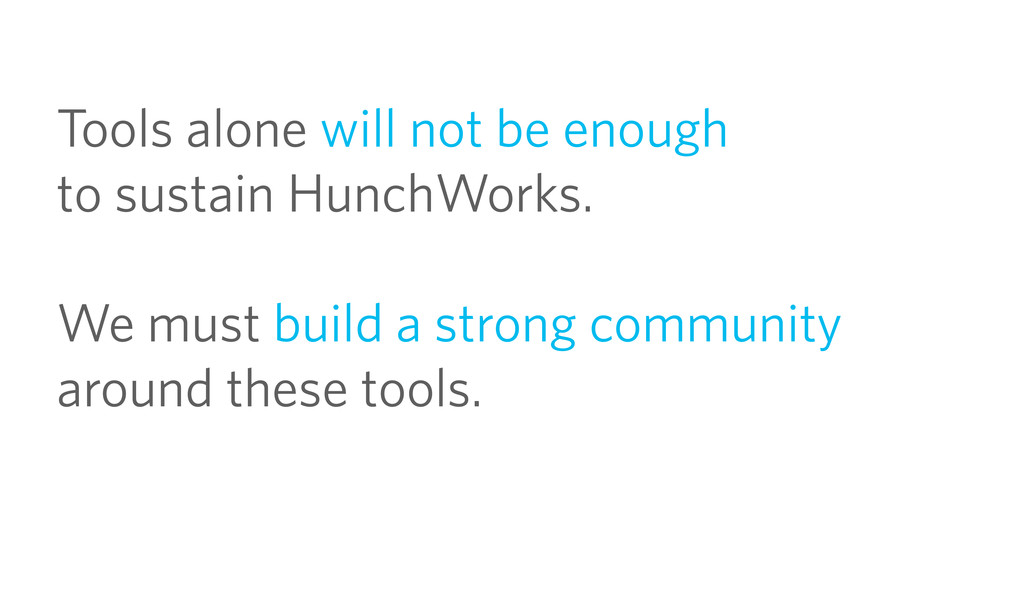 Tools alone will not be enough to sustain Hunch...