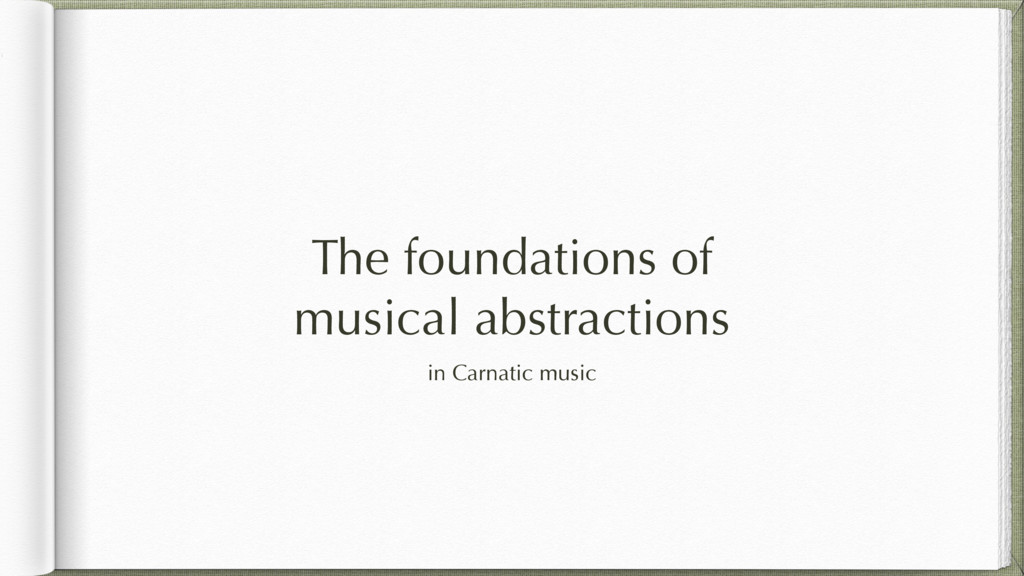 The foundations of musical abstractions in Carn...