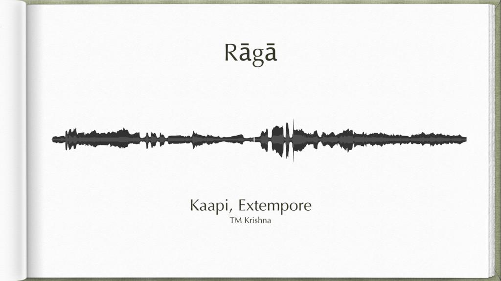 Rāgā Kaapi, Extempore TM Krishna