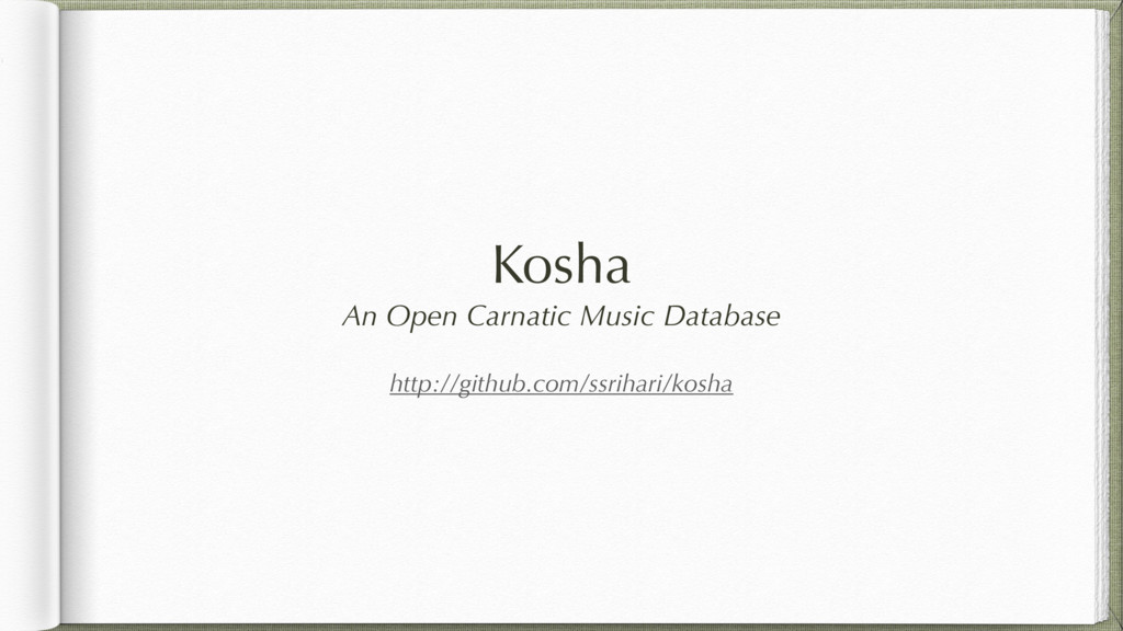 Kosha An Open Carnatic Music Database http://gi...