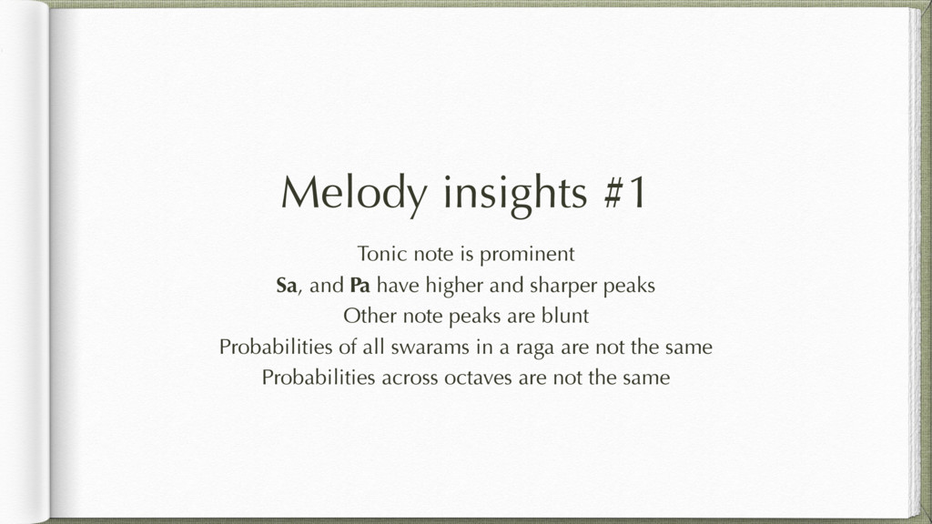 Melody insights #1 Tonic note is prominent Sa, ...