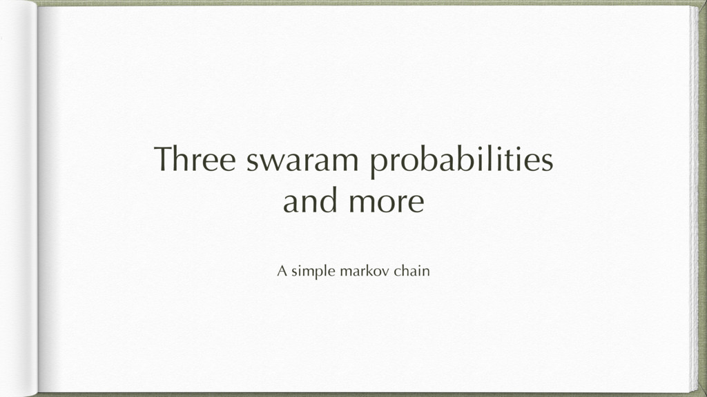 Three swaram probabilities and more A simple ma...