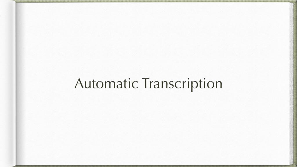 Automatic Transcription