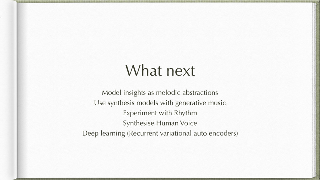 What next Model insights as melodic abstraction...