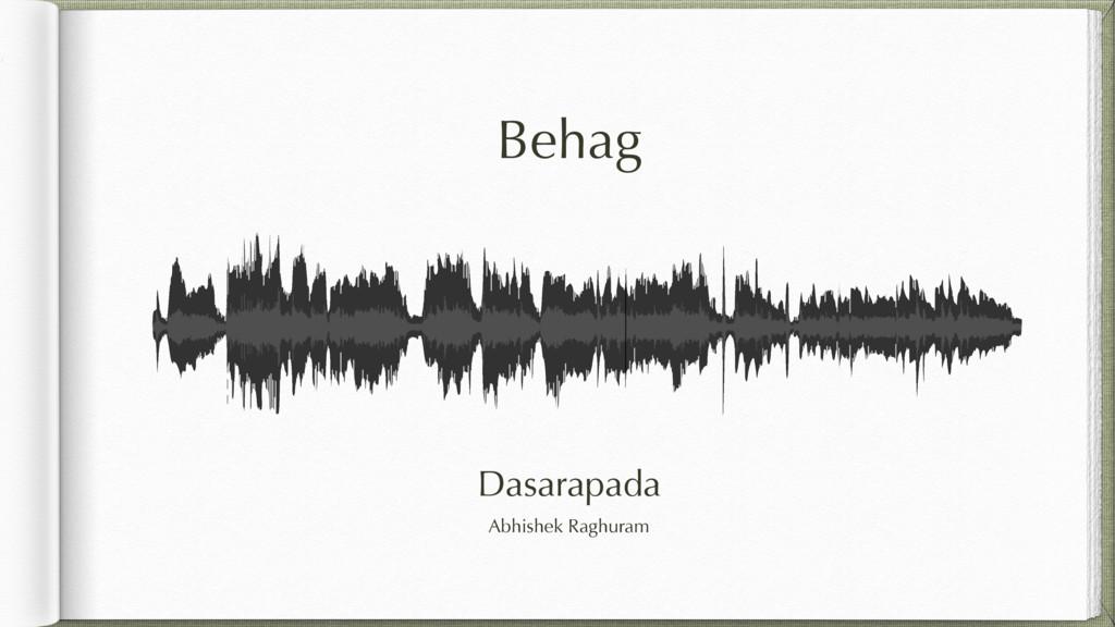 Behag Dasarapada Abhishek Raghuram