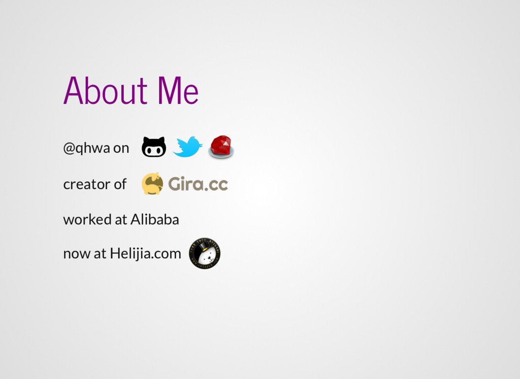 About Me @qhwa on creator of worked at Alibaba ...