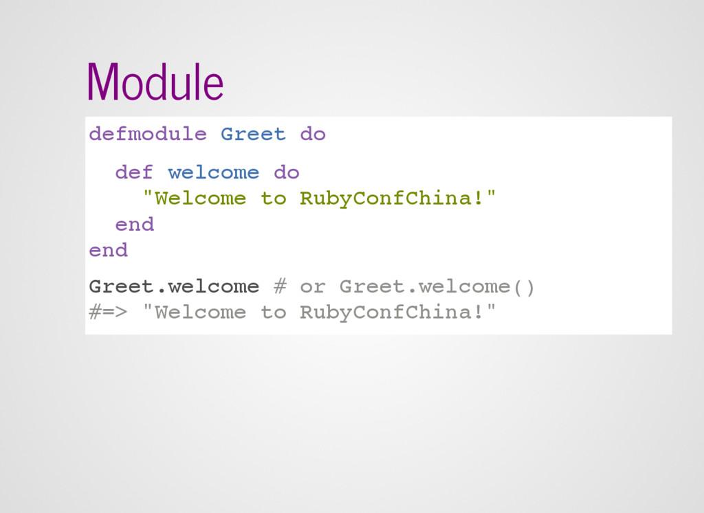 "Module defmodule Greet do def welcome do ""Welco..."