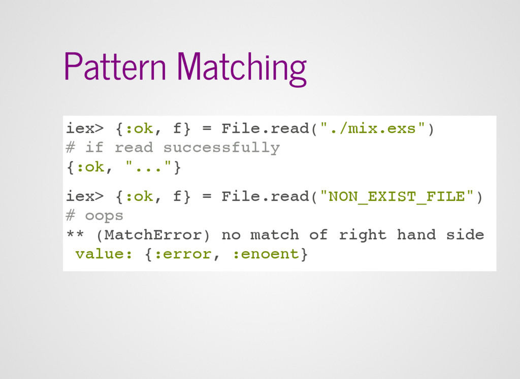 "Pattern Matching iex> {:ok, f} = File.read(""./m..."