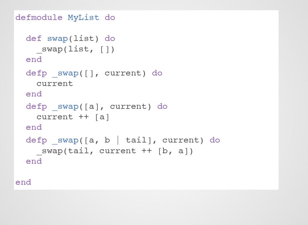 defmodule MyList do def swap(list) do _swap(lis...