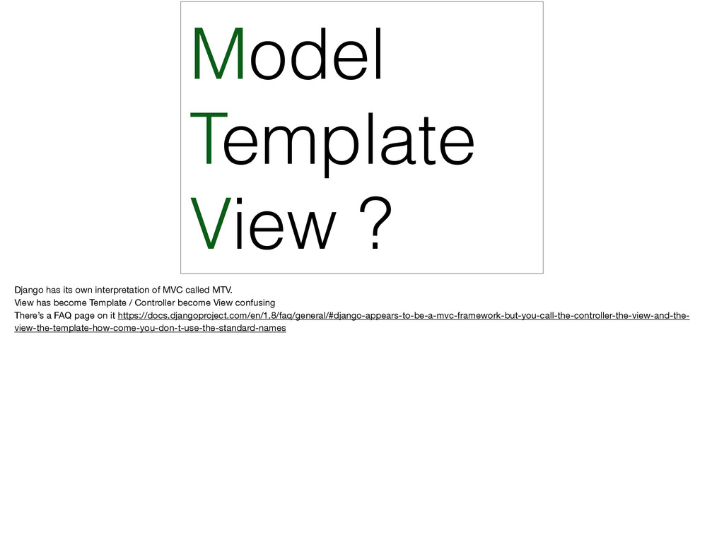 Model Template View ? Django has its own interp...