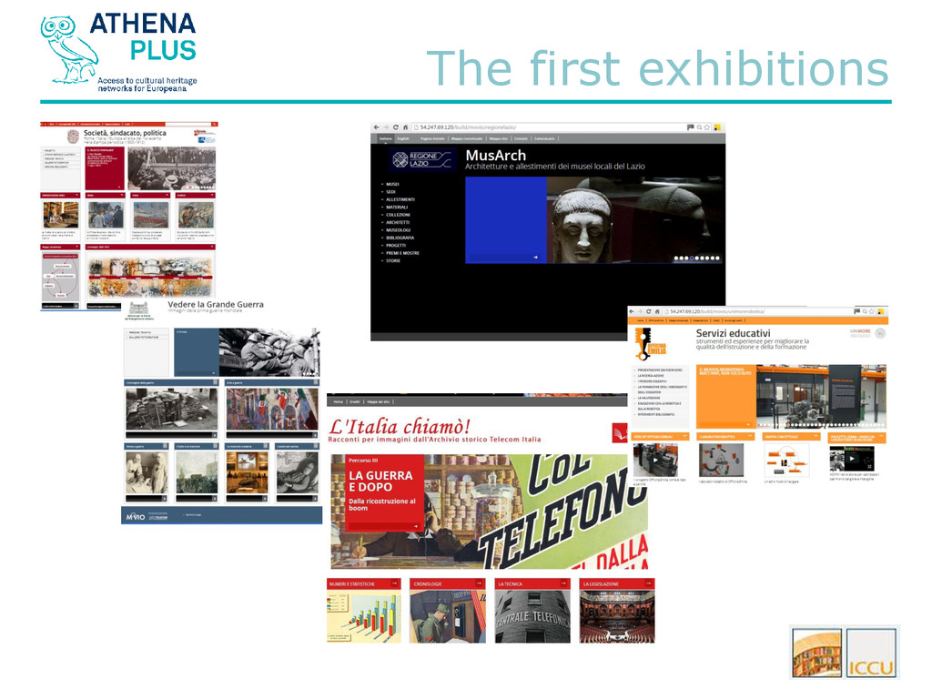 The first exhibitions