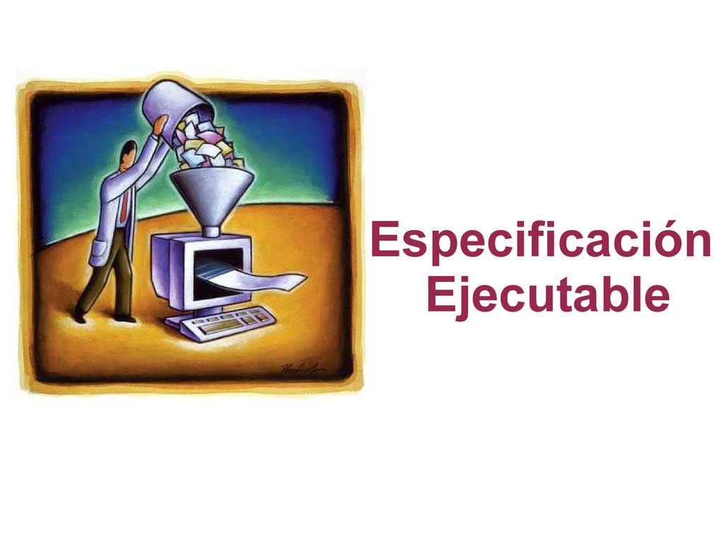 Especificación Ejecutable