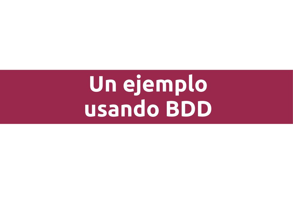 Un ejemplo usando BDD