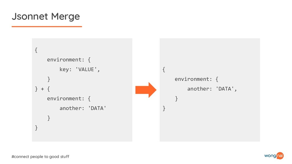 Jsonnet Merge #connect people to good stuff { e...