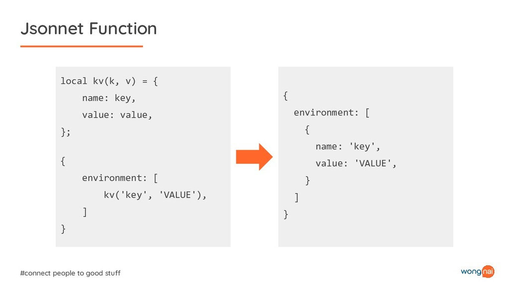 Jsonnet Function #connect people to good stuff ...