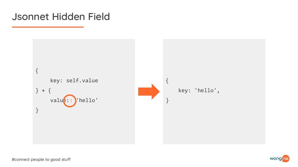 Jsonnet Hidden Field #connect people to good st...