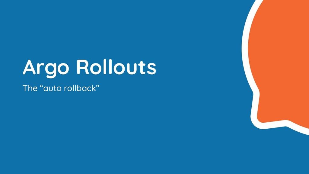 """Argo Rollouts The """"auto rollback"""""""