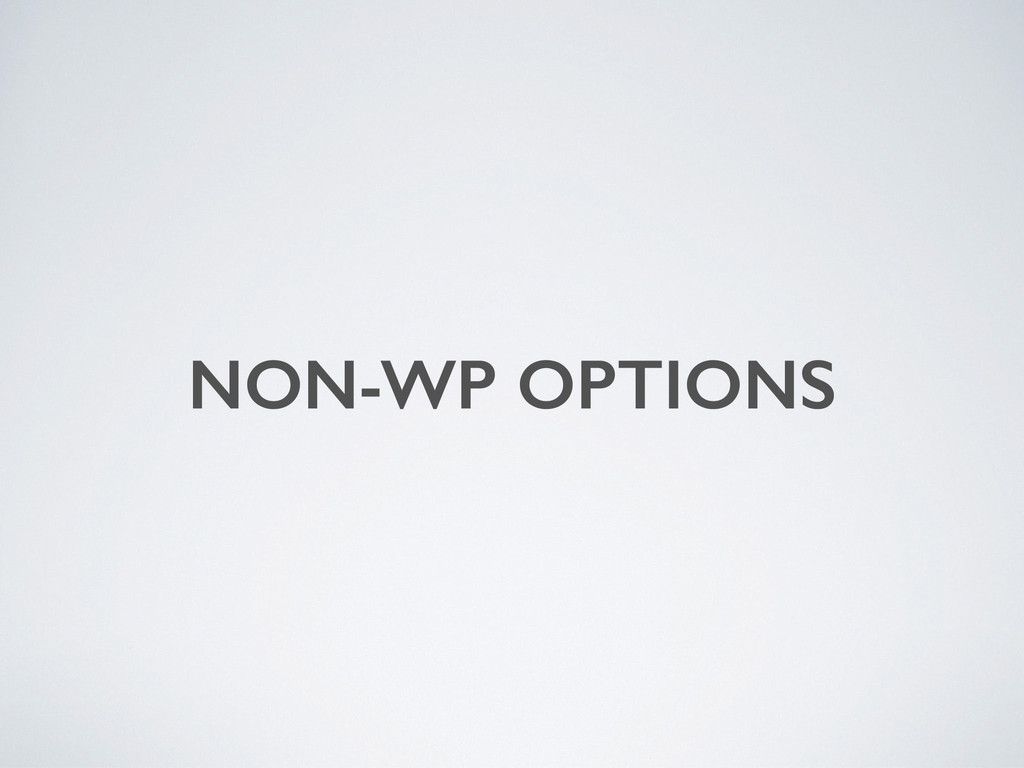 NON-WP OPTIONS