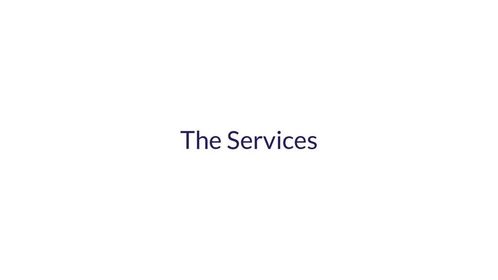 The Services