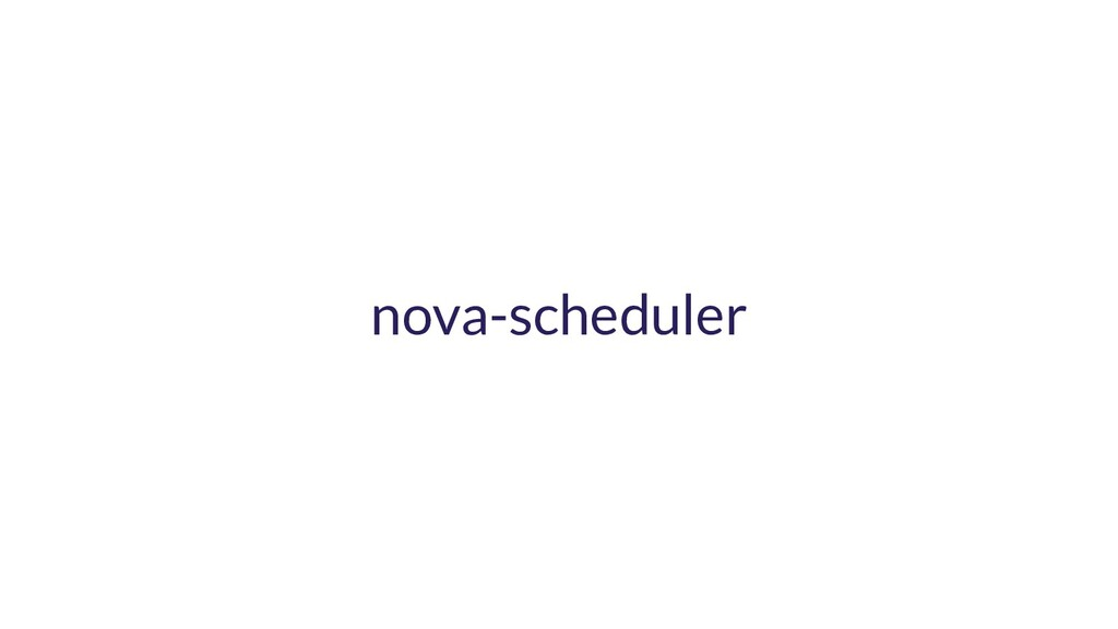 nova-scheduler