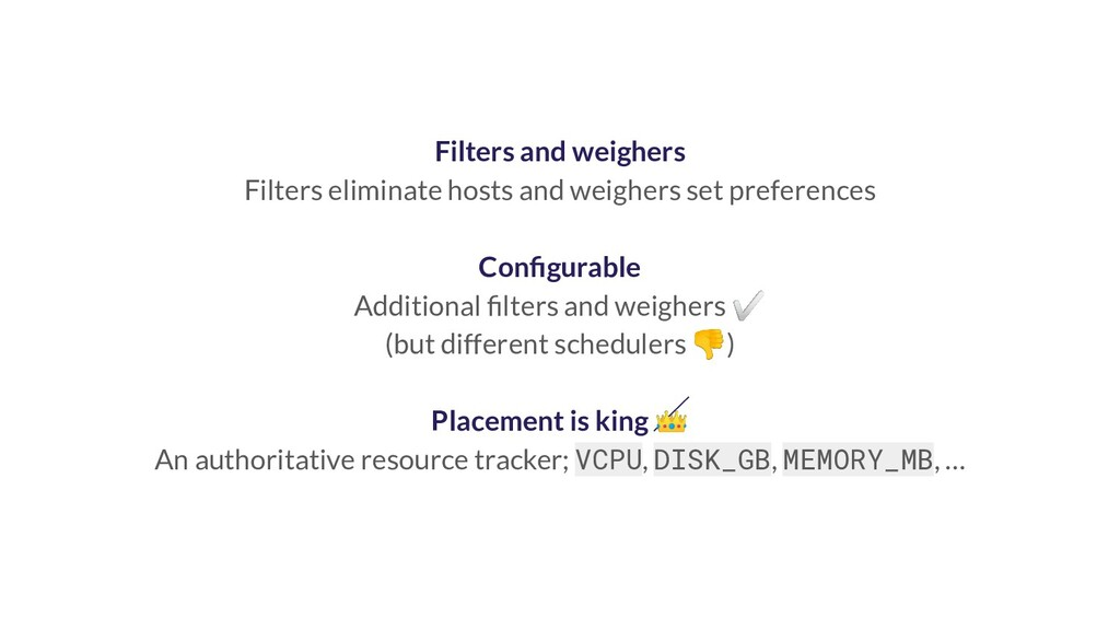 Filters and weighers Filters eliminate hosts an...