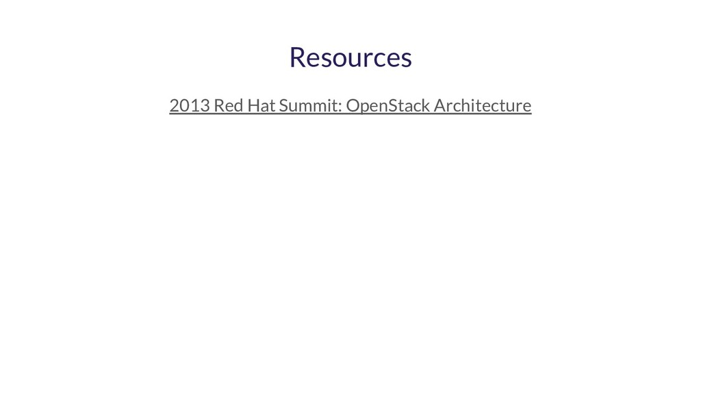 Resources 2013 Red Hat Summit: OpenStack Archit...