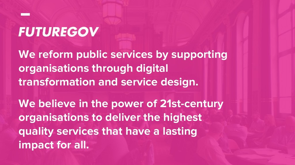 We reform public services by supporting organis...