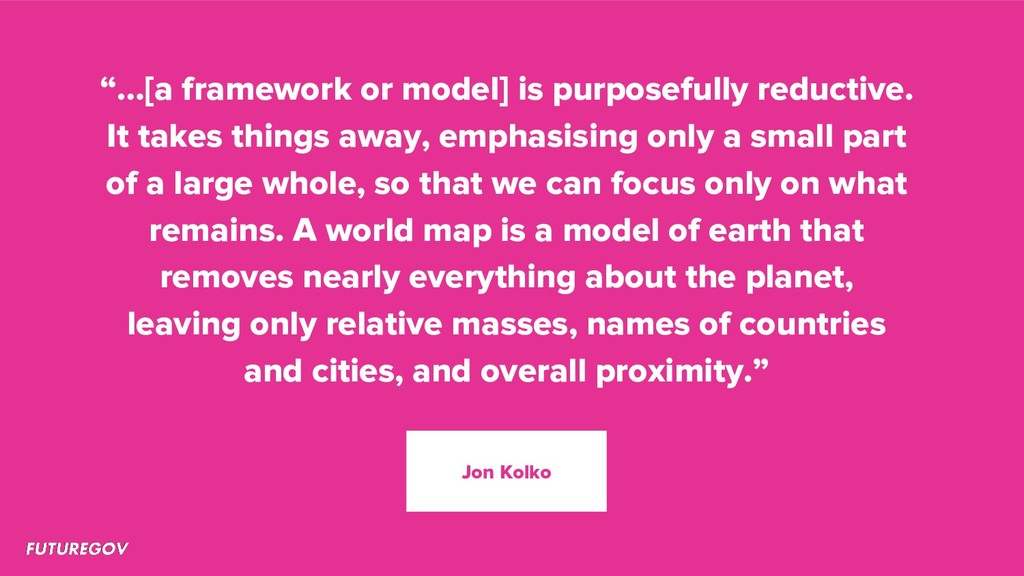 """…[a framework or model] is purposefully reduct..."