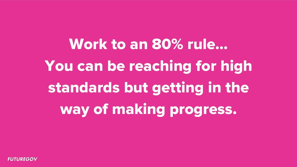 Work to an 80% rule… You can be reaching for hi...