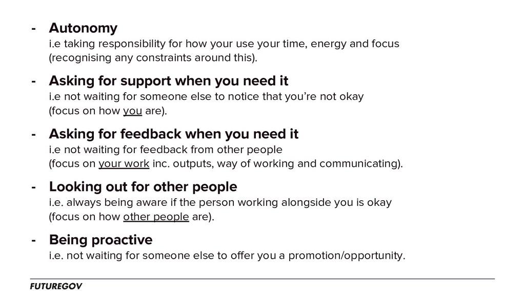 - Autonomy i.e taking responsibility for how yo...