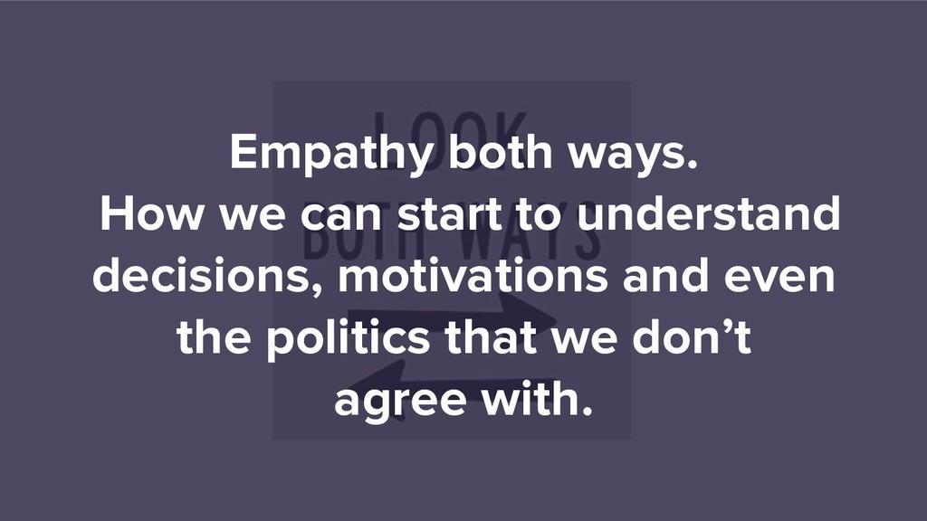 Empathy both ways. How we can start to understa...