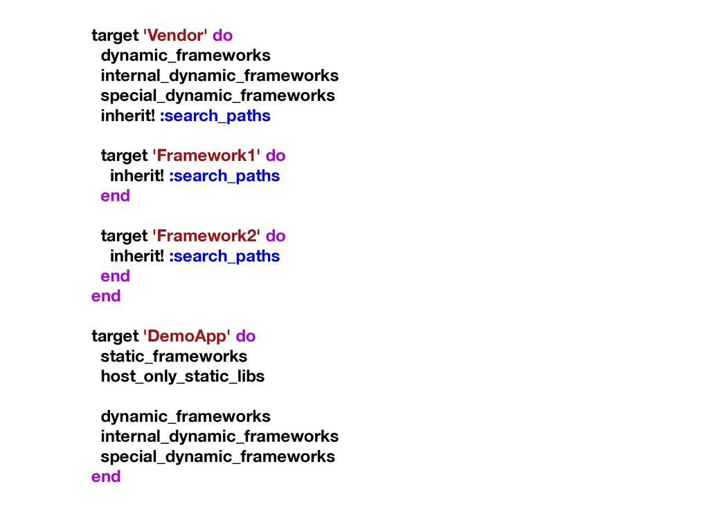 target 'Vendor' do dynamic_frameworks internal_...