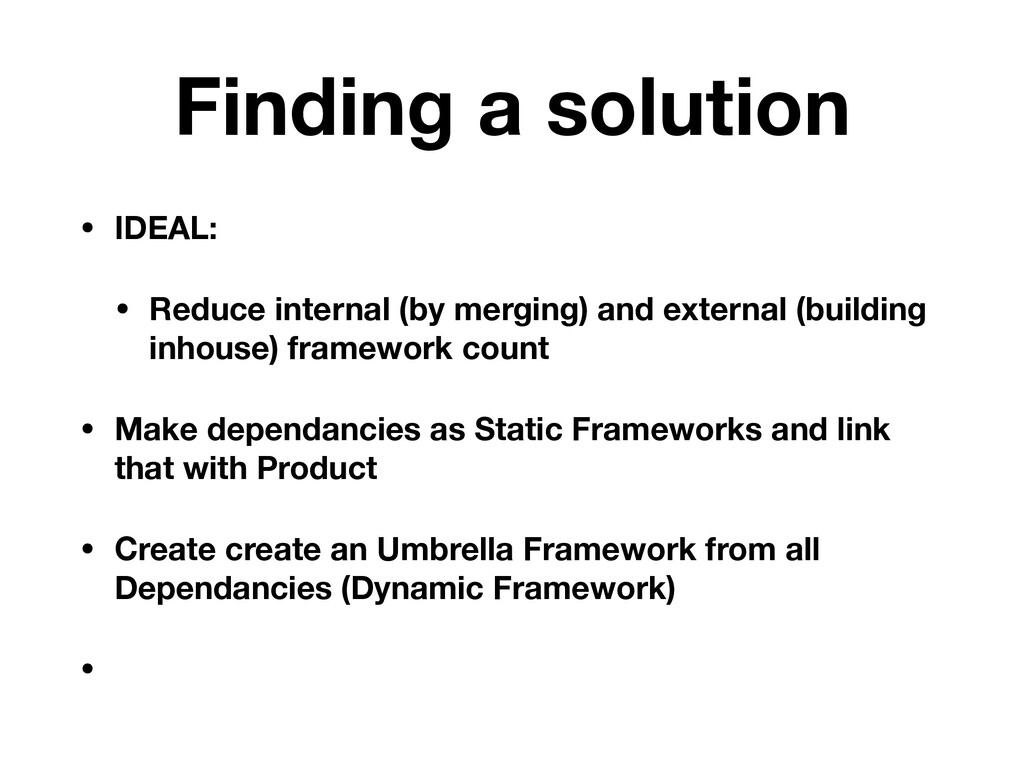 Finding a solution • IDEAL: • Reduce internal (...