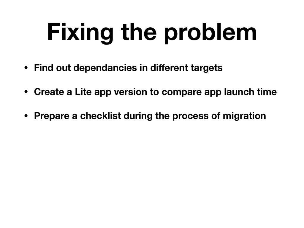 Fixing the problem • Find out dependancies in d...