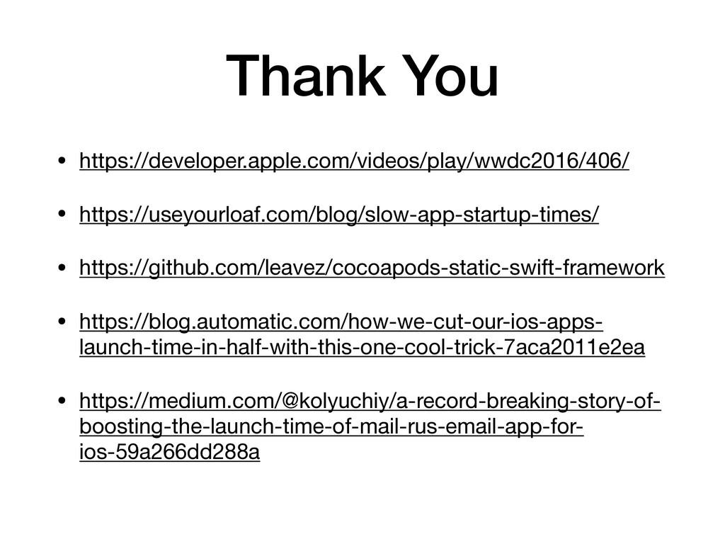 Thank You • https://developer.apple.com/videos/...