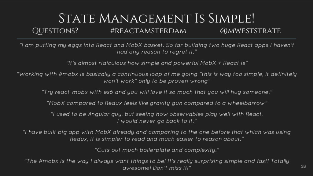 State Management Is Simple! Questions? #reactam...