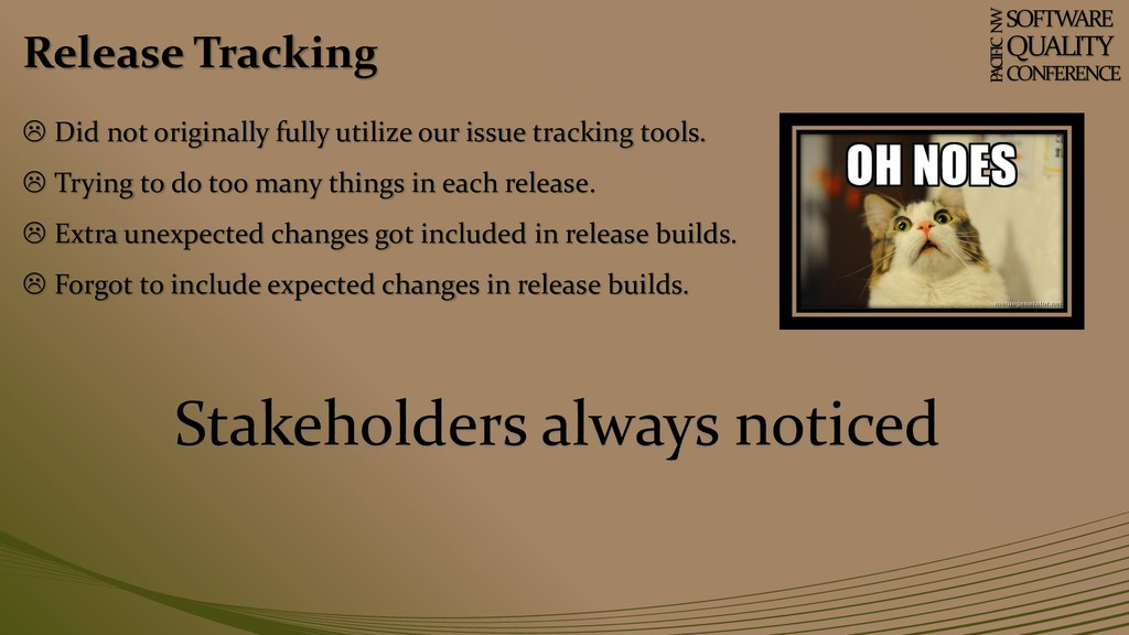 Release Tracking SOFTWARE QUALITY CONFERENCE P ...