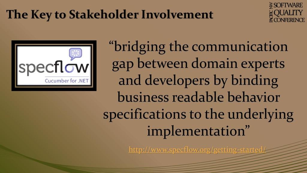 The Key to Stakeholder Involvement SOFTWARE QUA...