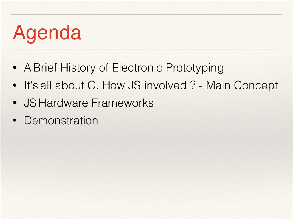 Agenda • A Brief History of Electronic Prototyp...
