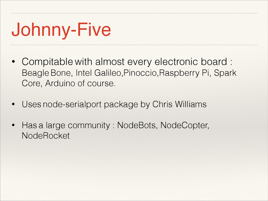 Johnny-Five • Compitable with almost every elec...