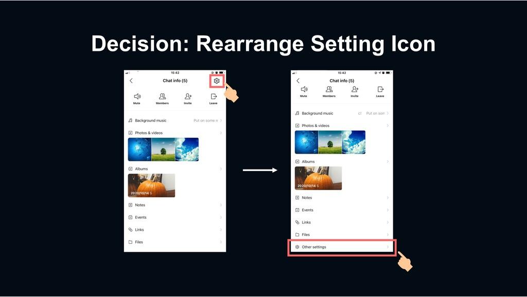 Decision: Rearrange Setting Icon