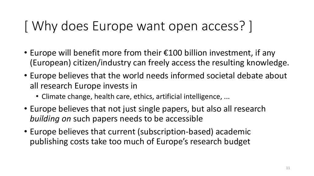 [ Why does Europe want open access? ] • Europe ...