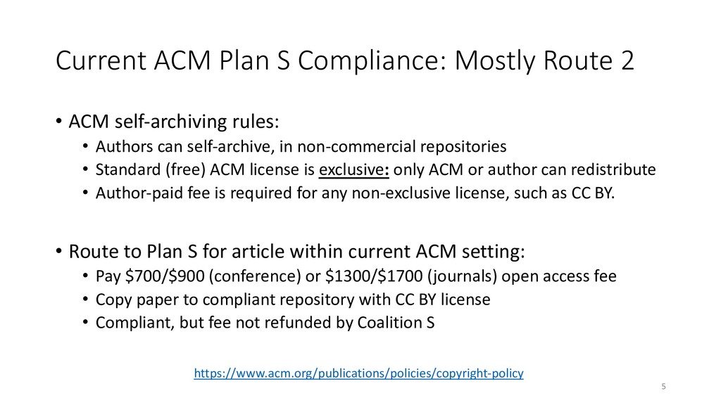 Current ACM Plan S Compliance: Mostly Route 2 •...