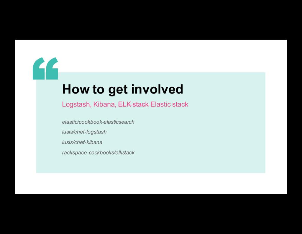20 How to get involved Logstash, Kibana, ELK st...